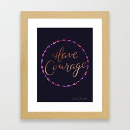 Have Courage - Copper Text Framed Art Print