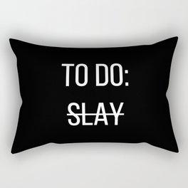 To Do: Slay Rectangular Pillow
