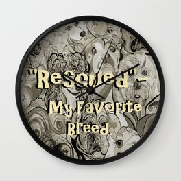 Rescued - My Favorite Breed Wall Clock