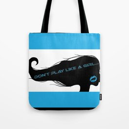 Don't Play Like a Girl... Tote Bag