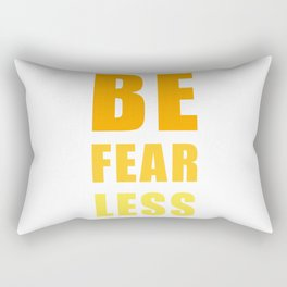 Be Fearless Rectangular Pillow