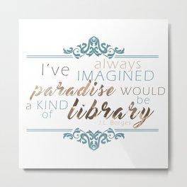 Paradise = Library Metal Print