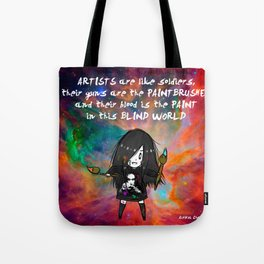 Artists are like soldiers Tote Bag