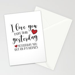 I Love You More Than Yesterday Stationery Cards