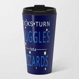 Books Turn Muggles Into Wizards - Books Addicted Travel Mug