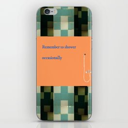 Remember to shower iPhone Skin