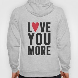Love You More Hoody