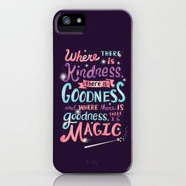 Kindness, Goodness, & Magic iPhone Case