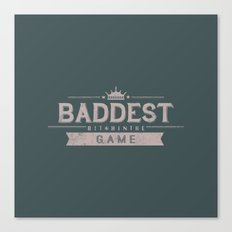 Baddest Bitch In The Game Canvas Print