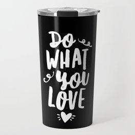 Do What You Love black and white modern typography quote poster canvas wall art home decor Travel Mug