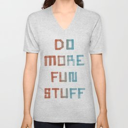 Do More Fun Stuff Unisex V-Neck