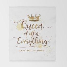 Queen of effin' Everything Throw Blanket
