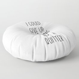I Could Give Up Shopping But I m Not A Quitter Floor Pillow