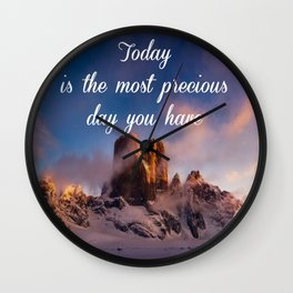 Today is the most precious day you have Wall Clock