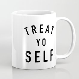 Treat Yo Self - Parks and Rec Coffee Mug
