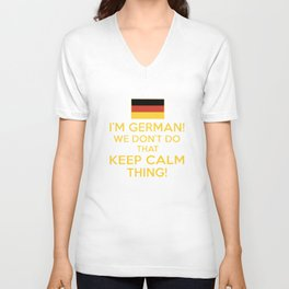 I am german we dont do that keep calm thing germany t-shirts Unisex V-Neck