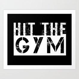 Hit The Gym Art Print