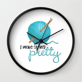 I Make String Pretty - Crochet Hook And Yarn Wall Clock