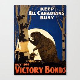 Keep All Canadians Busy - Beaver WW1 Propaganda Canvas Print