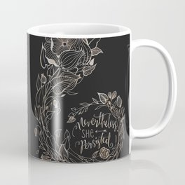 Nevertheless She Persisted Gold Coffee Mug