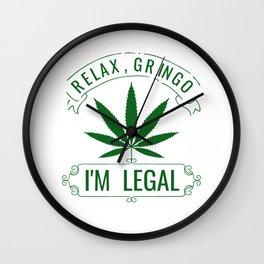 Relax, Gringo I'm Legal Wall Clock