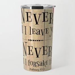 Never Will I Leave You Scripture Travel Mug