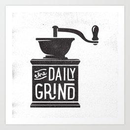 DAILY GRIND Art Print