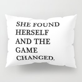 She found herself and the game changed Pillow Sham