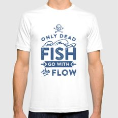 Only the dead fish go with the flow White MEDIUM Mens Fitted Tee