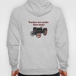 Tractors are Cooler than Tanks Hoody