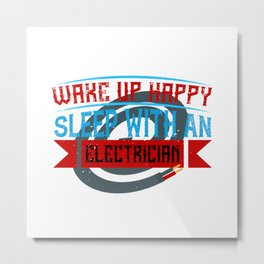 Electronics Technician - Happy With Electrician Metal Print