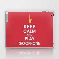 Keep Calm and Play Saxophone Laptop & iPad Skin