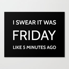 The Friday Quote Canvas Print