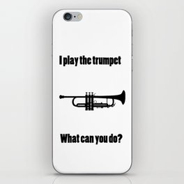I Play the Trumpet iPhone Skin