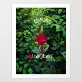 Courage, dear heart, C.S. Lewis quote in rosebud garden setting Art Print