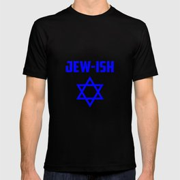 Jew-ish funny quote T-shirt