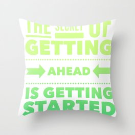 Getting ahead is starting, phrase, motivational, inspiration Throw Pillow