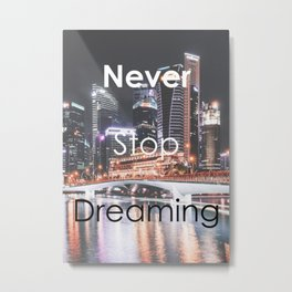 Motivational - Never Stop Dreaming Metal Print