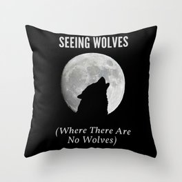 Seeing Wolves (Where There Are No Wolves) 05 Throw Pillow