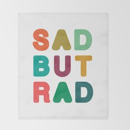 Sad but Rad Throw Blanket
