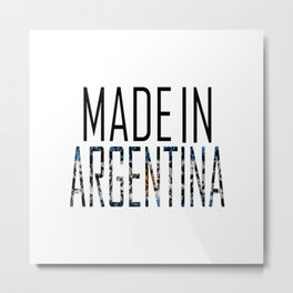 Made In Argentina Metal Print