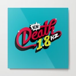 Death Frequency Metal Print