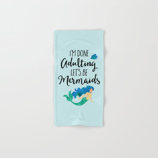 Done Adulting Mermaids Funny Quote Hand & Bath Towel