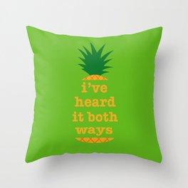 I've Heard It Both Ways Throw Pillow