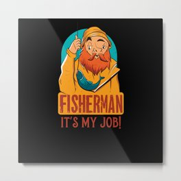 Fisherman King Of Trades - Fisherman Worker Gift Metal Print
