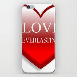 Love Ever Lasting iPhone Skin