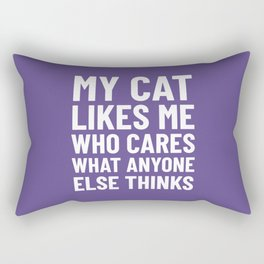 My Cat Likes Me Who Cares What Anyone Else Thinks (Ultra Violet) Rectangular Pillow