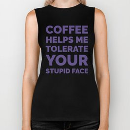 Coffee Helps Me Tolerate Your Stupid Face (Ultra Violet) Biker Tank