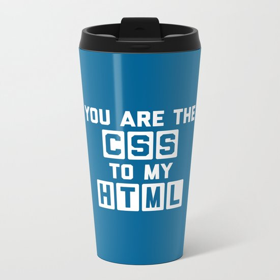 CSS To My HTML Funny Quote Metal Travel Mug