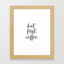 Printable Art,But First Coffee,Bar Decor,Office Decor,Kitchen Decor,Inspirational Quote,Wall Art Framed Art Print